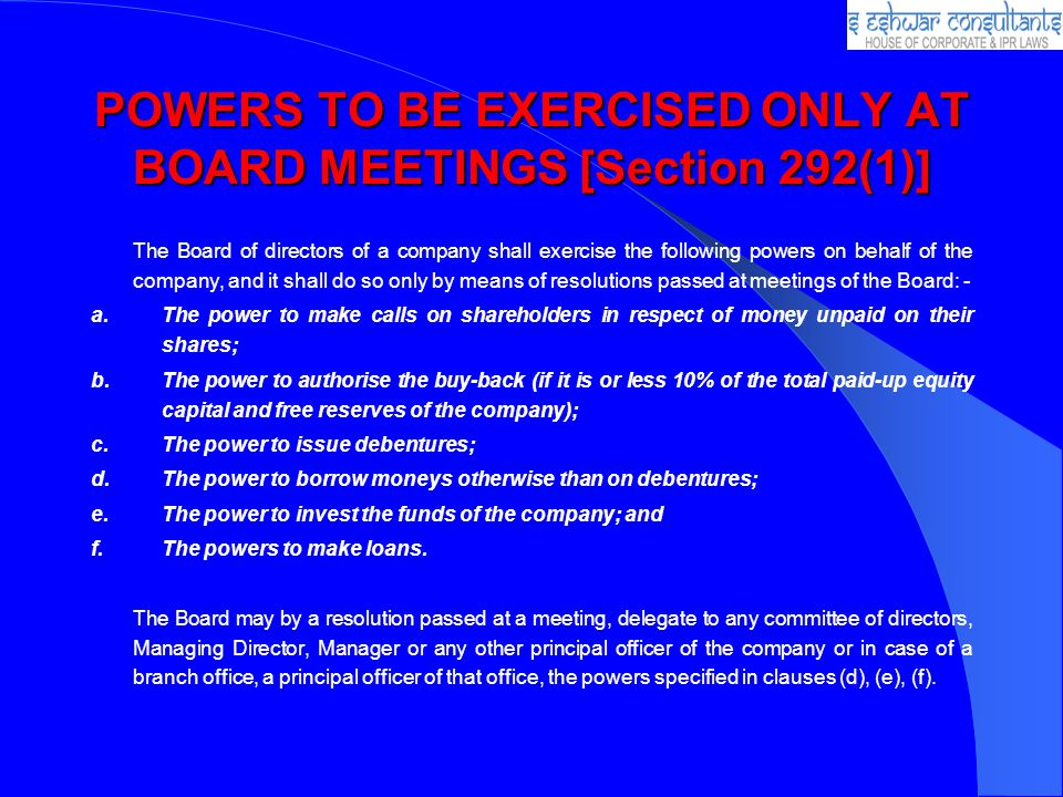 POWERS TO BE EXERCISED ONLY AT BOARD MEETINGS [Section 292(1)]